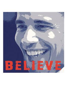 Barack Obama: Believe (10 x 10in) Art Print