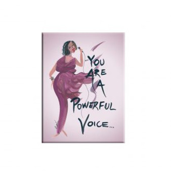 You Are A Powerful Voice Magnet --Cidne Wallace