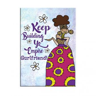 Keep Building Yo Empire Gurlfriend