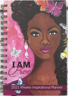 """I Am Free"" 2021 Inspiration Weekly Planner by Sylvia ""GBaby"" Cohen"