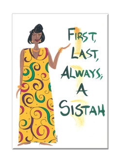 First Last Always A Sistah Magnet - Cidne Wallace
