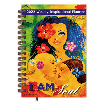 """""""I am Soul"""" 2022 Inspiration Weekly Planner by Sylvia """"Gbaby"""" Phillips"""