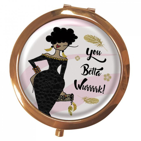 You Betta Wurrrk Magnifying Compact Mirror--Kiwi McDowell