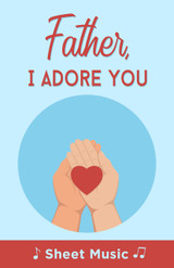 Father, I Adore You - Sheet Music