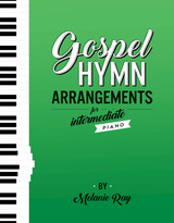 Gospel Hymn Arrangements for Intermediate Piano
