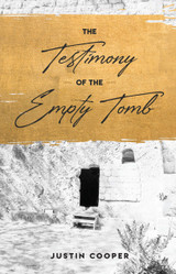 The Testimony of the Empty Tomb