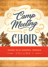 Camp Meeting Choir Volume 1