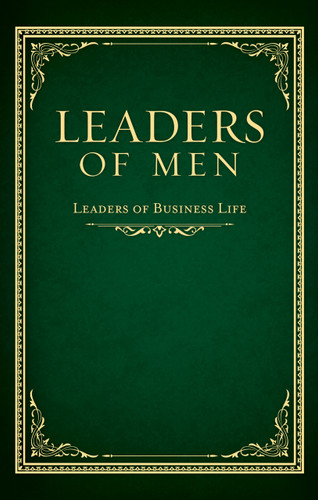 Leaders of Men - Volume III