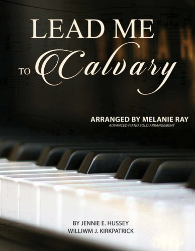 Piano Solo: Lead Me to Calvary