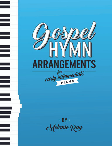 Gospel Hymn Arrangements for Early Intermediate Piano