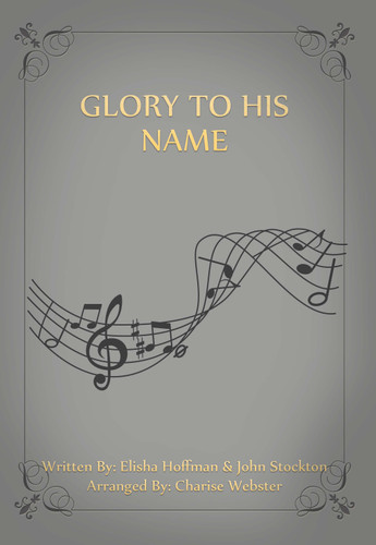 Vocal: Glory to His Name