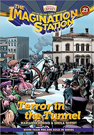 Terror in the Tunnel (AIO Imagination Station - Book 23)
