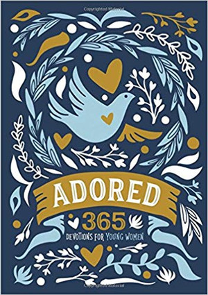 Adored: 365 Devotions for Young Women (Hardcover)