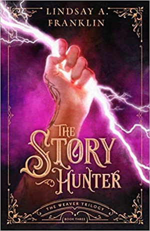 The Story Hunter (The Weaver Trilogy Book 3)