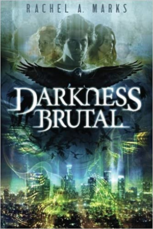 Darkness Brutal (The Dark Cycle - Book 1)