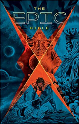 The Epic Bible: God's Story from Eden to Eternity (Hardcover)