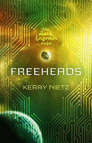 Freeheads (DarkTrench Saga - Book 3)