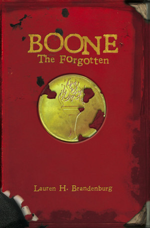 Boone: The Forgotten (Books of the Gardener, Boone 2)