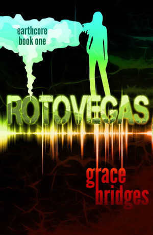 Rotovegas (Earthcore Book 1)