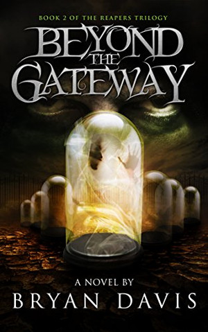 Beyond The Gateway (Book 2 of the Reapers Trilogy) SIGNED