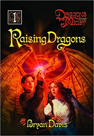 Raising Dragons (Dragons in our Midst - Book 1) SIGNED