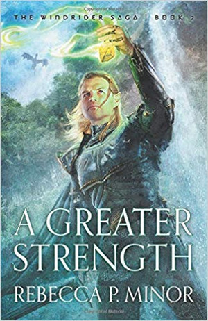 A Greater Strength (The Windrider Saga Book 2)