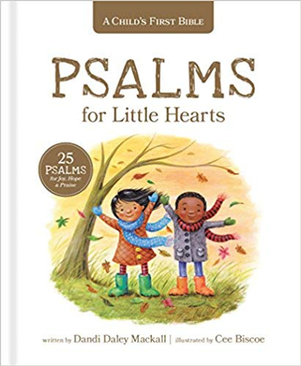 A Child's First Bible: Psalms for Little Hearts: 25 Psalms for Joy, Hope and Praise (Hardcover)