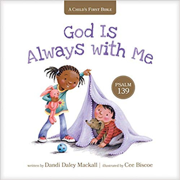 A Child's First Bible: God is Always With Me (Board Book)