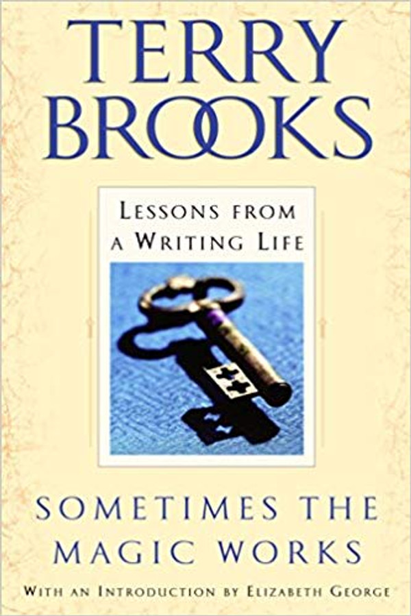 Sometimes the Magic Works: Lessons From a Writing Life - Paperback