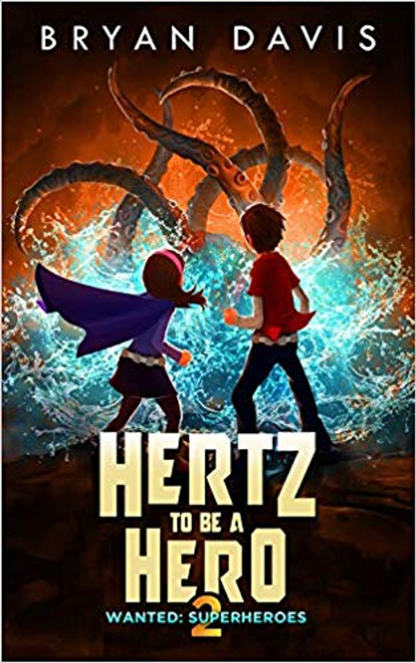 Hertz To Be A Hero (Wanted: Superheroes Book 2)