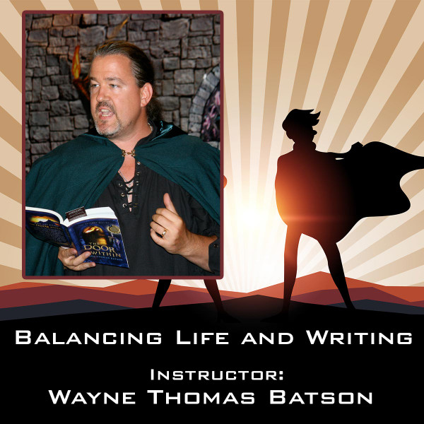 2019 CS1 - Balancing Life & Writing - Wayne Thomas Batson