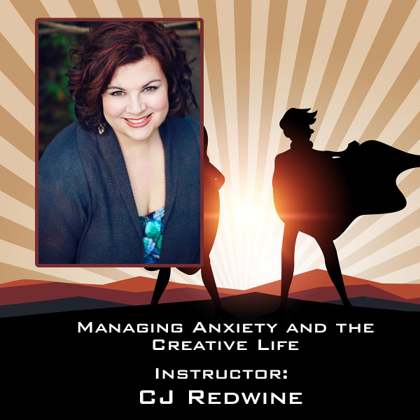 2019 E10 Managing Anxiety & The Creative Life - C.J. Redwine