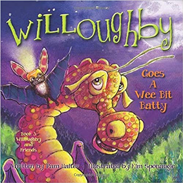 Willoughby Goes A Wee Bit Batty (Willoughby and Friends Book 3)