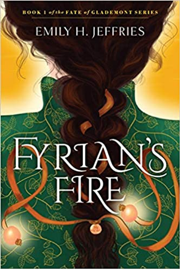 Fyrian's Fire (The Fate of Glademont - Book 1)