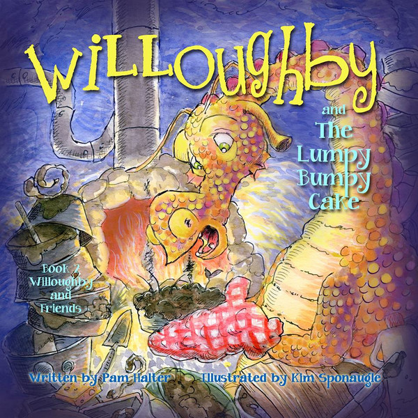 Willoughby and the Lumpy Bumpy Cake (Willoughby and Friends Book 2)