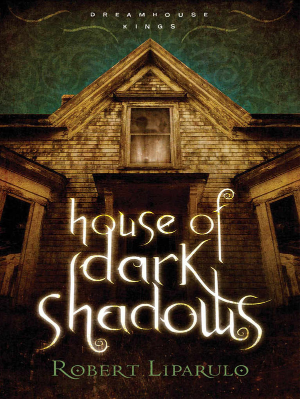 House of Dark Shadows (Dreamhouse Kings 1)