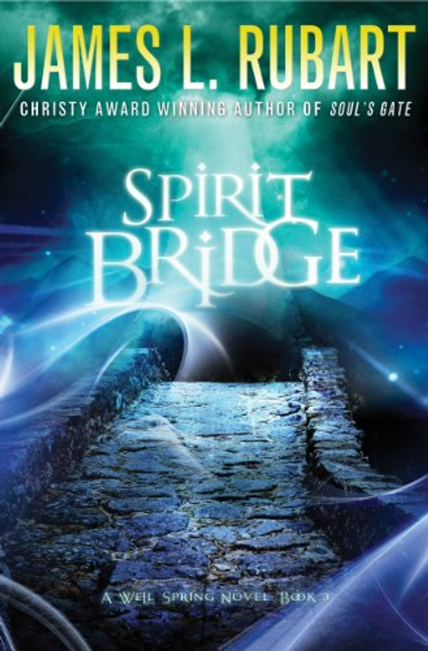 Spirit Bridge (A Well Spring Novel Book 3)