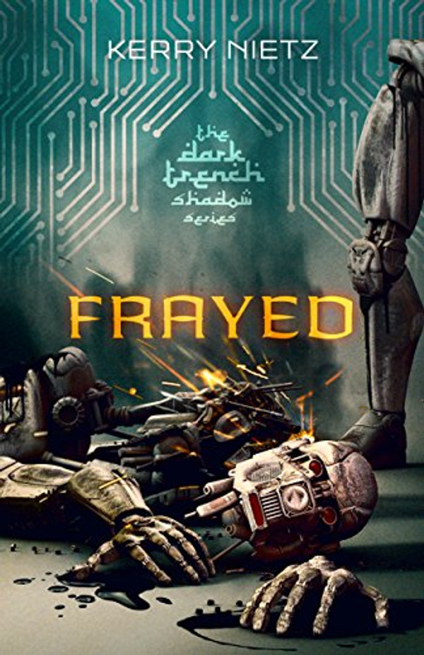 Frayed (DarkTrench Shadow - Book 1)
