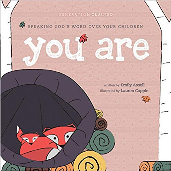You Are: Speaking God's Word over Your Children (Board Book)