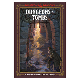 D&D: Dungeons & Tombs: A Young Adventurer's Guide