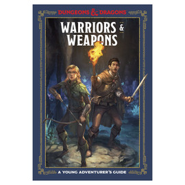 D&D: Young Adventure Guide: Warriors & Weapons