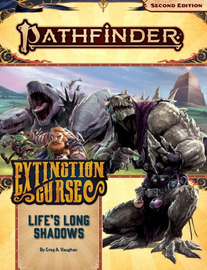 Pathfinder 2nd Edition: Adventure Path: Extinction Curse (3 of 6): Life's Long Shadows