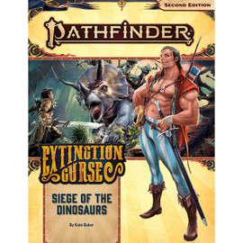 Pathfinder 2nd Edition: Adventure Path: Extinction Curse (4 of 6): Siege of the Dinosaurs