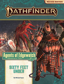 Pathfinder 2nd Edition: Adventure Path: Agents of Edgewatch (2 of 6): Sixty Feet Under
