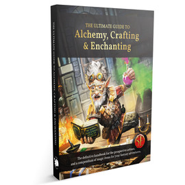 5e: The Ultimate Guide to Alchemy, Crafting & Enchanting