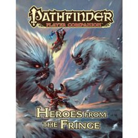Pathfinder: Player Companion: Heroes from the Fringe