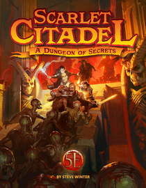 Dungeons & Dragons 5th Edition: Scarlet Citadel: A Dungeon of Secrets