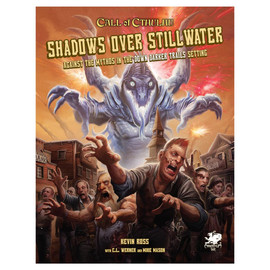 Call of Cthulhu Role-Playing Game: Shadows over Stillwater