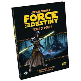 Star Wars RPG: Force and Destiny: Nexus of Power