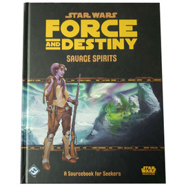 Star Wars RPG: Force and Destiny: Savage Spirits